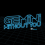 Gemini &#8220;Destiny b/w Without You&#8221; OUT NOW!