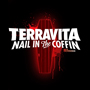 Terravita &#8220;Nail in the Coffin b/w Drinks Up Hands Up&#8221; OUT NOW!